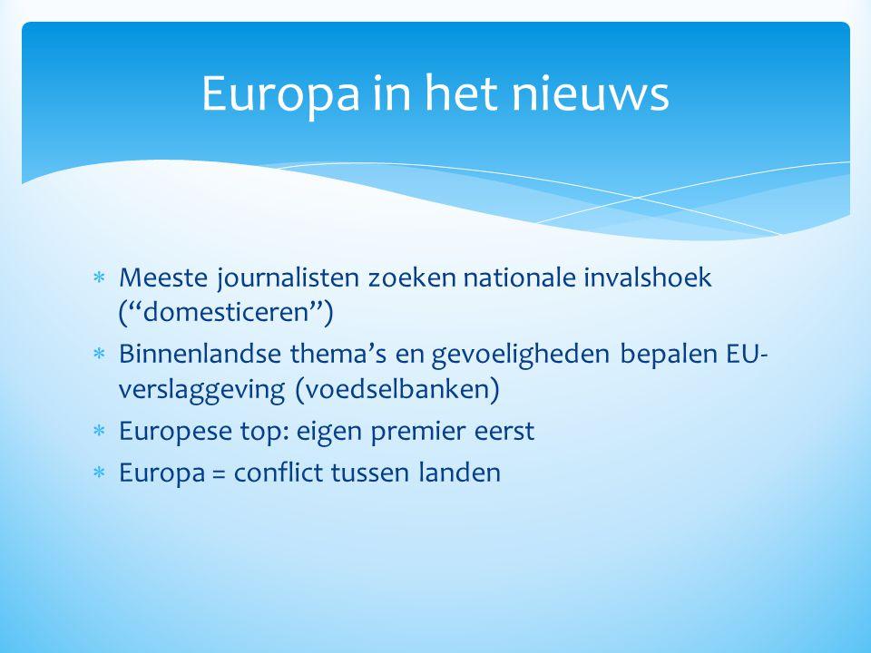 Europa in het nieuws Meeste journalisten zoeken nationale invalshoek ( domesticeren )
