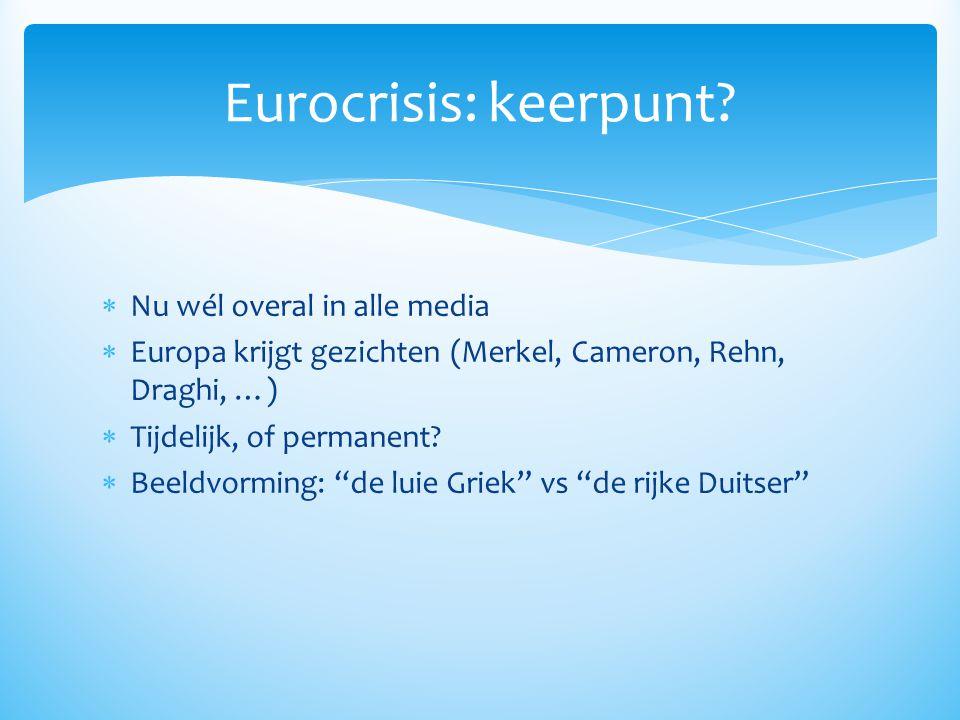 Eurocrisis: keerpunt Nu wél overal in alle media