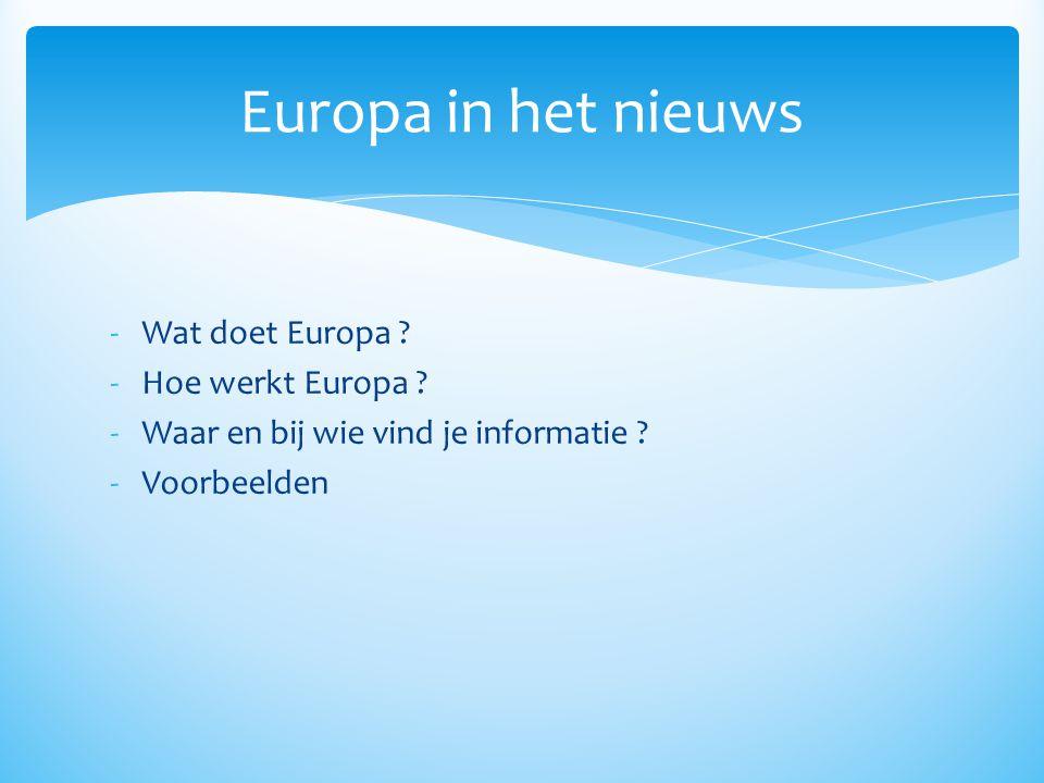 Europa in het nieuws Wat doet Europa Hoe werkt Europa