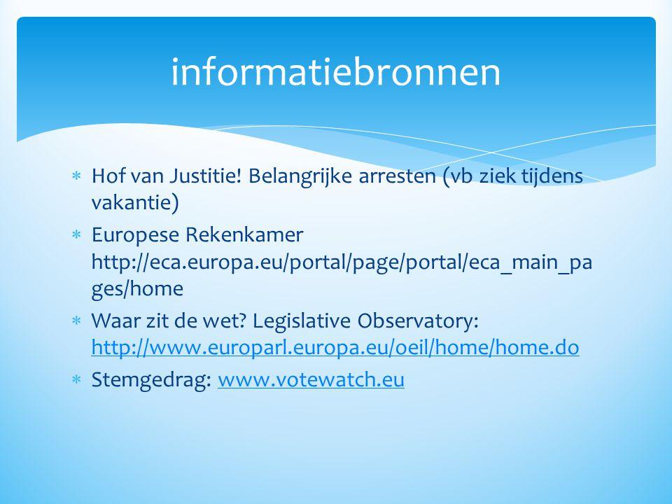 informatiebronnen Hof van Justitie! Belangrijke arresten (vb ziek tijdens vakantie)