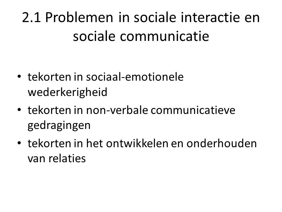 2.1 Problemen in sociale interactie en sociale communicatie