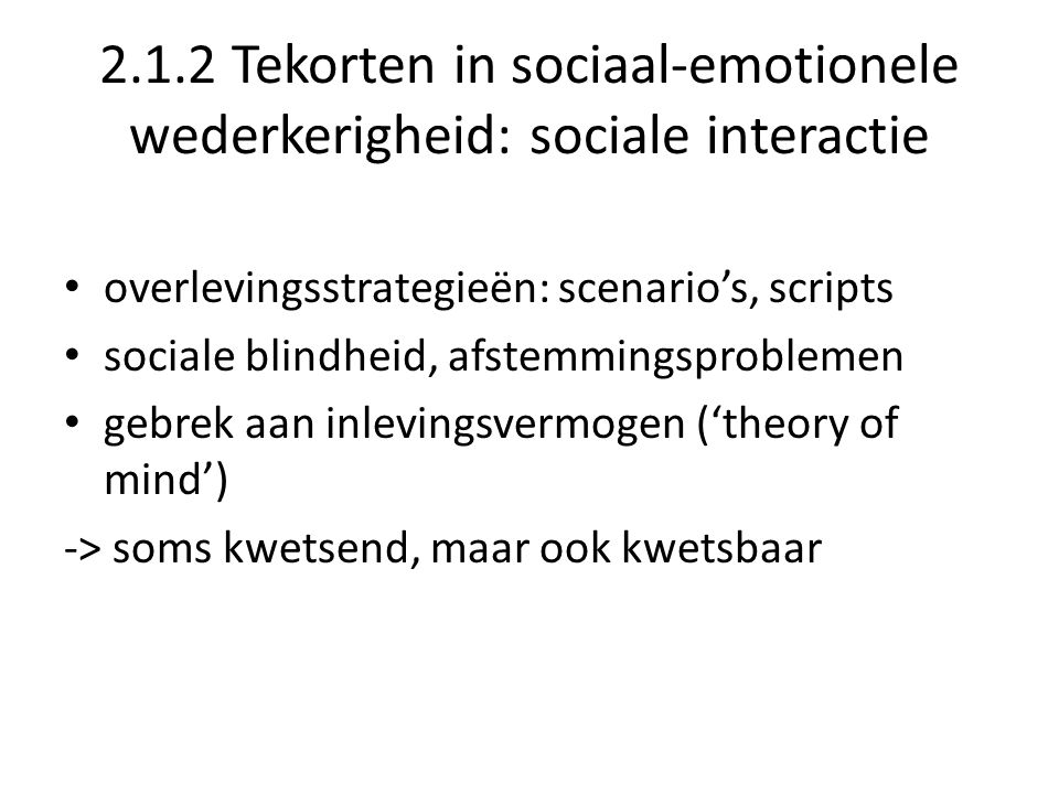 2.1.2 Tekorten in sociaal-emotionele wederkerigheid: sociale interactie