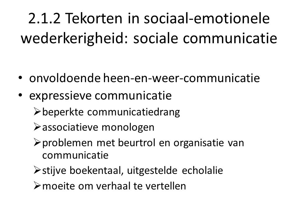 2.1.2 Tekorten in sociaal-emotionele wederkerigheid: sociale communicatie