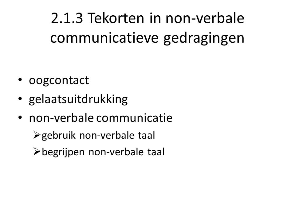 2.1.3 Tekorten in non-verbale communicatieve gedragingen
