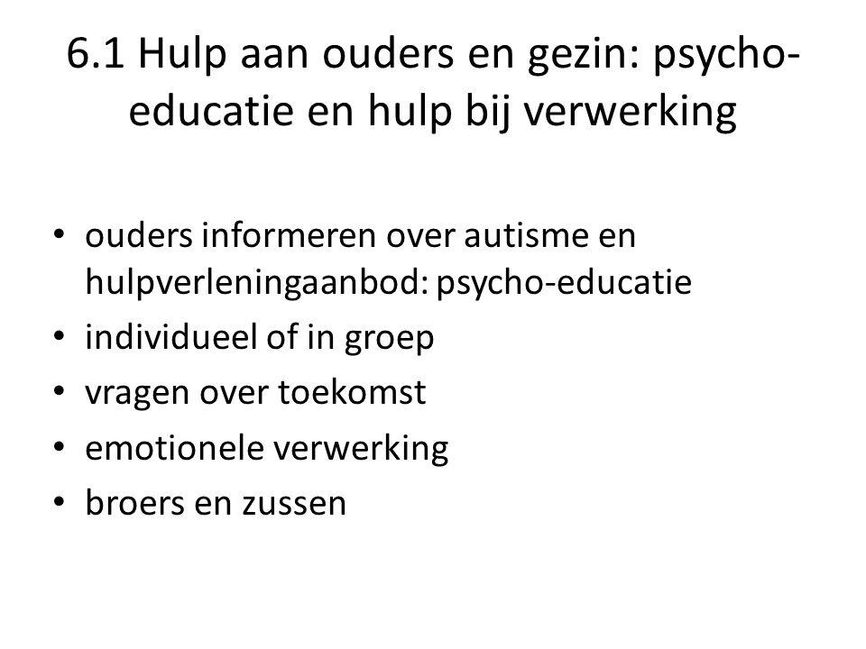 6.1 Hulp aan ouders en gezin: psycho-educatie en hulp bij verwerking