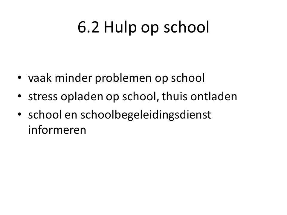 6.2 Hulp op school vaak minder problemen op school