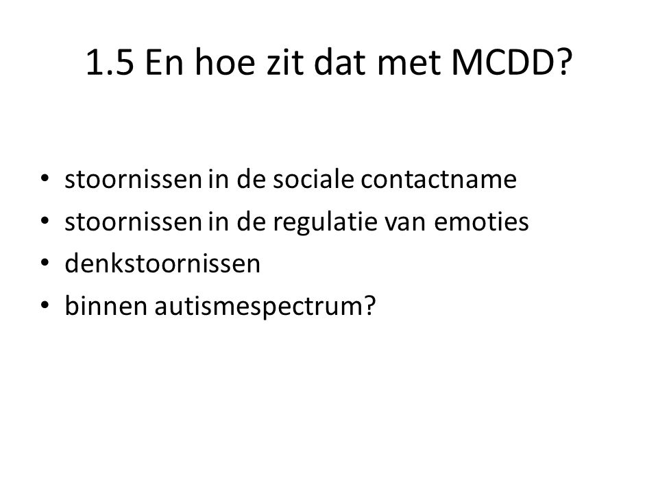 1.5 En hoe zit dat met MCDD stoornissen in de sociale contactname