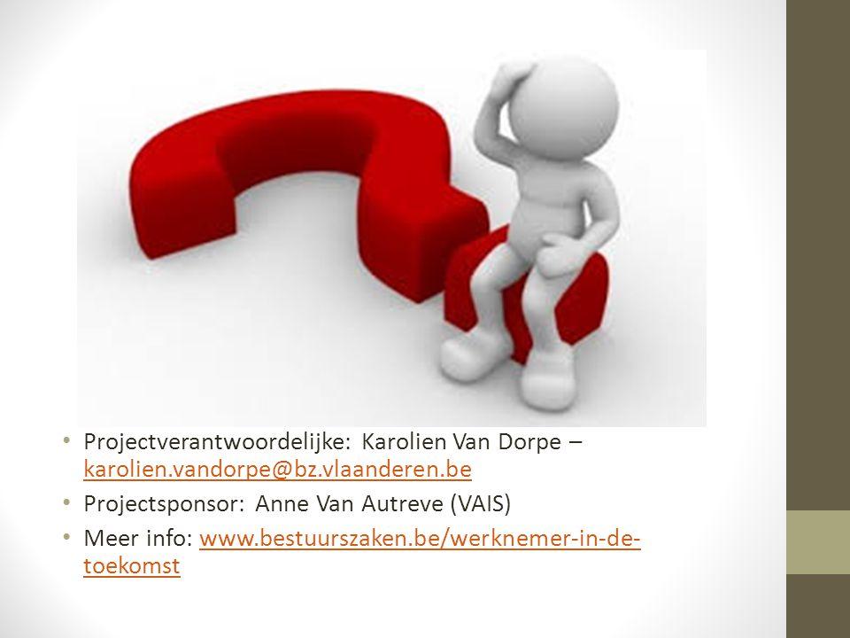 Projectverantwoordelijke: Karolien Van Dorpe – karolien. vandorpe@bz
