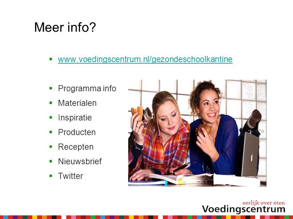 Meer info www.voedingscentrum.nl/gezondeschoolkantine Programma info