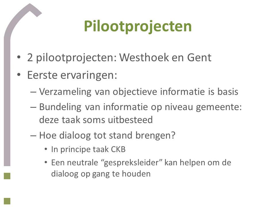 Pilootprojecten 2 pilootprojecten: Westhoek en Gent Eerste ervaringen: