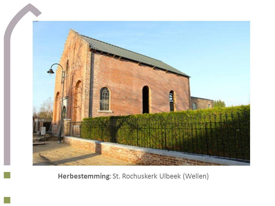 Herbestemming: St. Rochuskerk Ulbeek (Wellen)