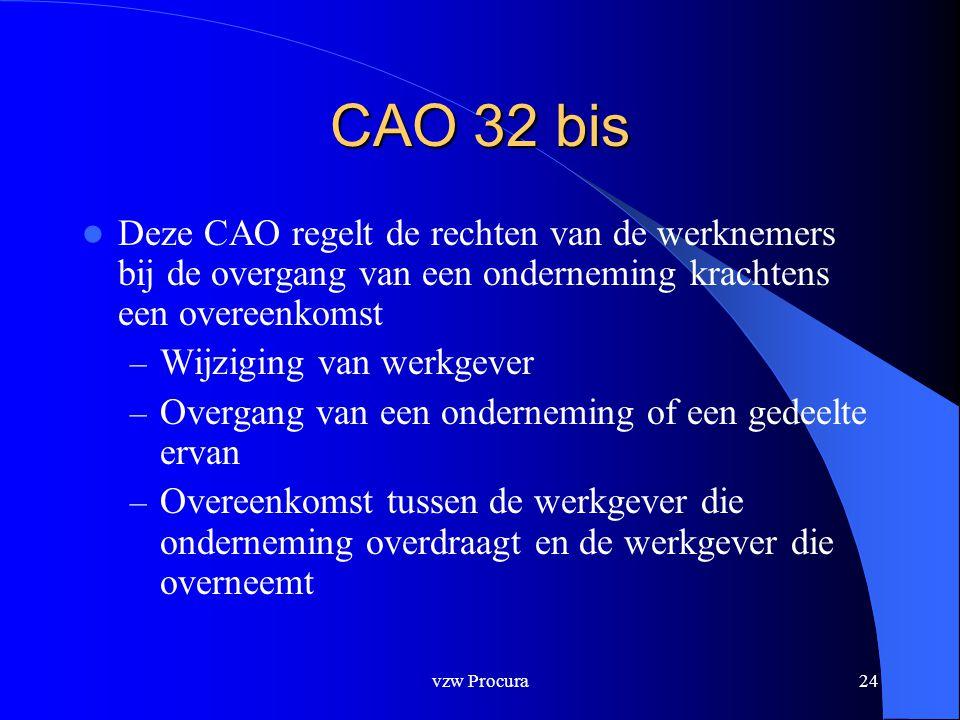 CAO 32 bis Deze CAO regelt de rechten van de werknemers bij de overgang van een onderneming krachtens een overeenkomst.