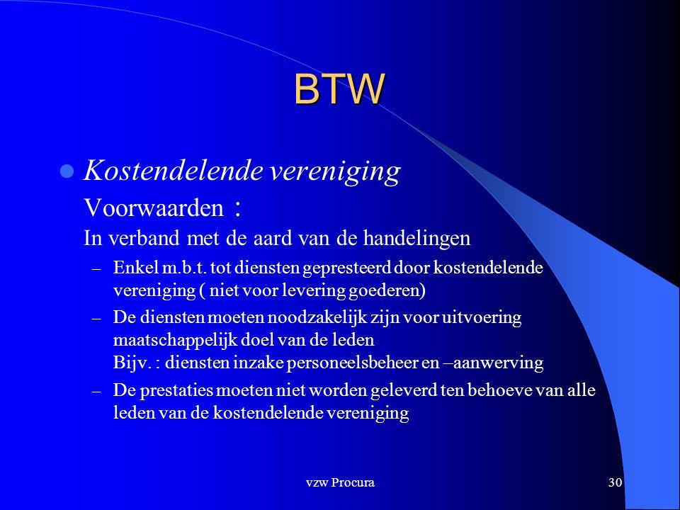 BTW Kostendelende vereniging Voorwaarden : In verband met de aard van de handelingen.