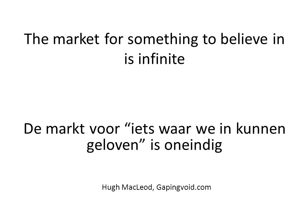 The market for something to believe in is infinite