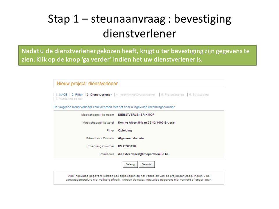 Stap 1 – steunaanvraag : bevestiging dienstverlener