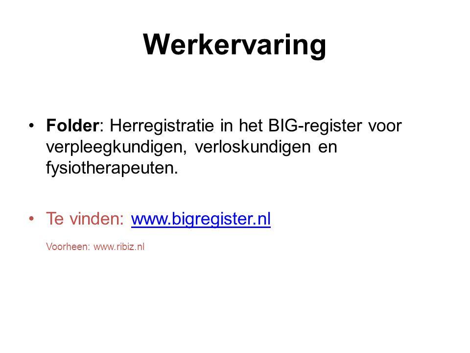Werkervaring Folder: Herregistratie in het BIG-register voor verpleegkundigen, verloskundigen en fysiotherapeuten.