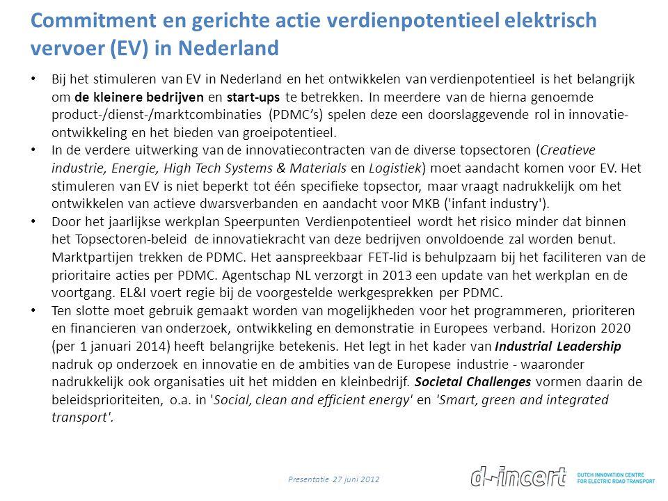 Commitment en gerichte actie verdienpotentieel elektrisch vervoer (EV) in Nederland