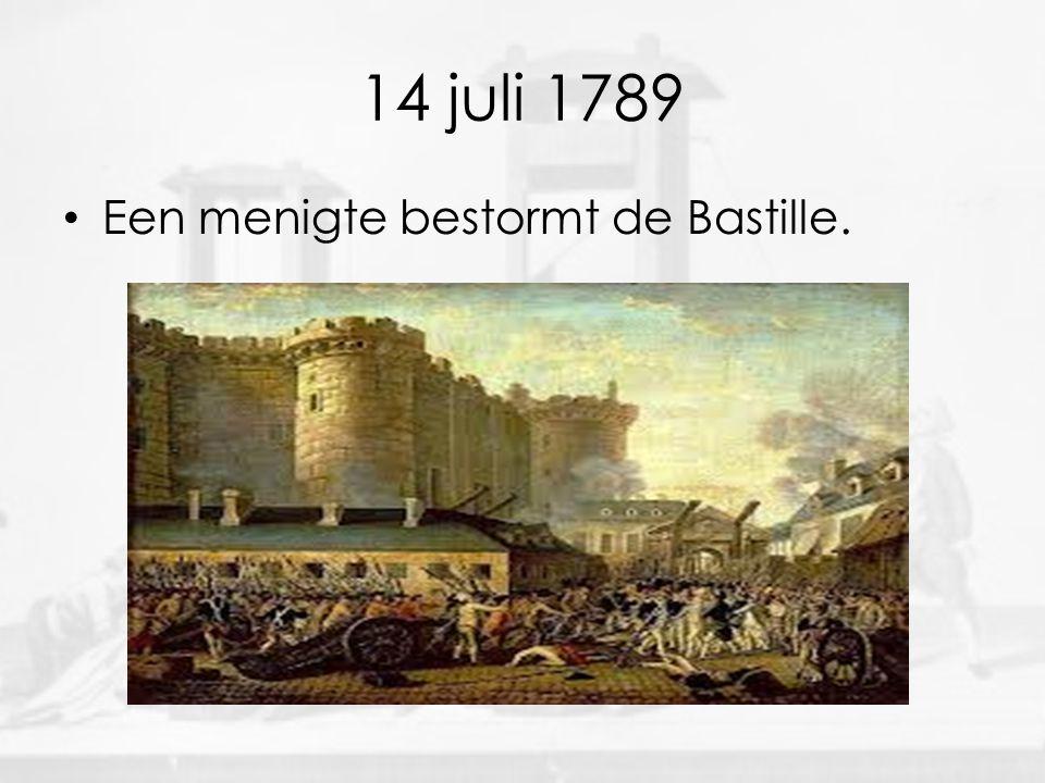 14 juli 1789 Een menigte bestormt de Bastille.