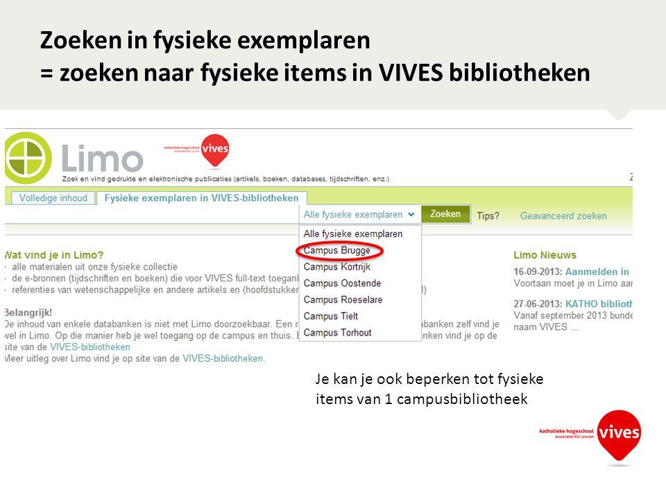 Zoeken in fysieke exemplaren = zoeken naar fysieke items in VIVES bibliotheken