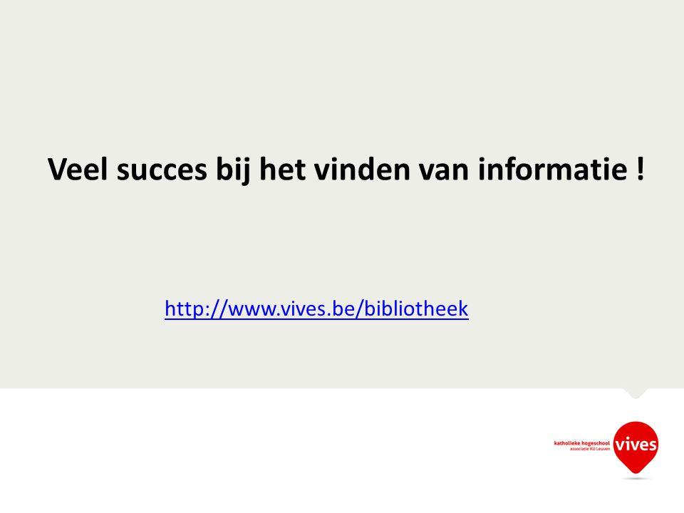 Veel succes bij het vinden van informatie !