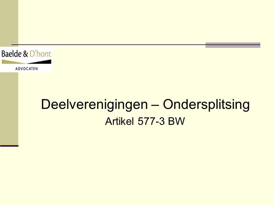 Deelverenigingen – Ondersplitsing Artikel 577-3 BW