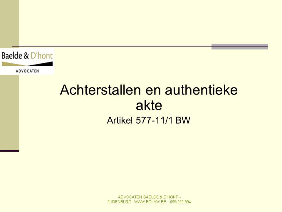 Achterstallen en authentieke akte Artikel 577-11/1 BW