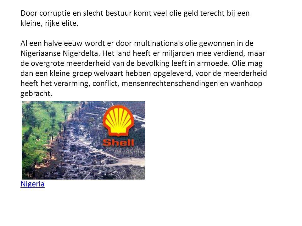 Door corruptie en slecht bestuur komt veel olie geld terecht bij een kleine, rijke elite.