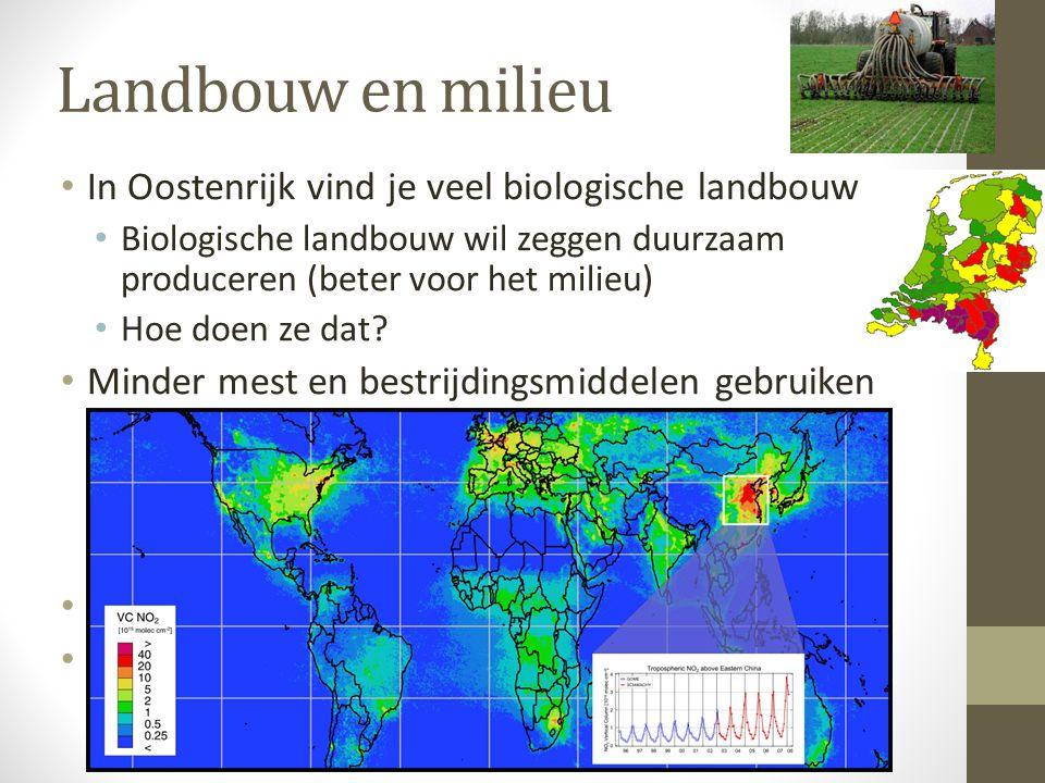 Landbouw en milieu In Oostenrijk vind je veel biologische landbouw