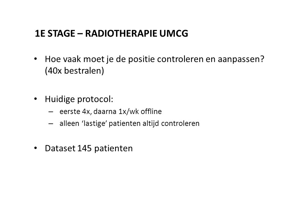 1e stage – Radiotherapie UMCG
