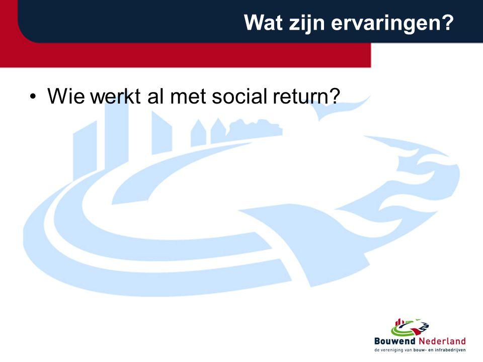 Wat zijn ervaringen Wie werkt al met social return