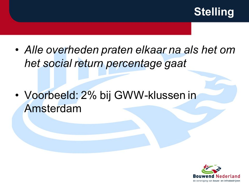 Stelling Alle overheden praten elkaar na als het om het social return percentage gaat.