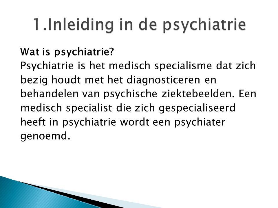 1.Inleiding in de psychiatrie
