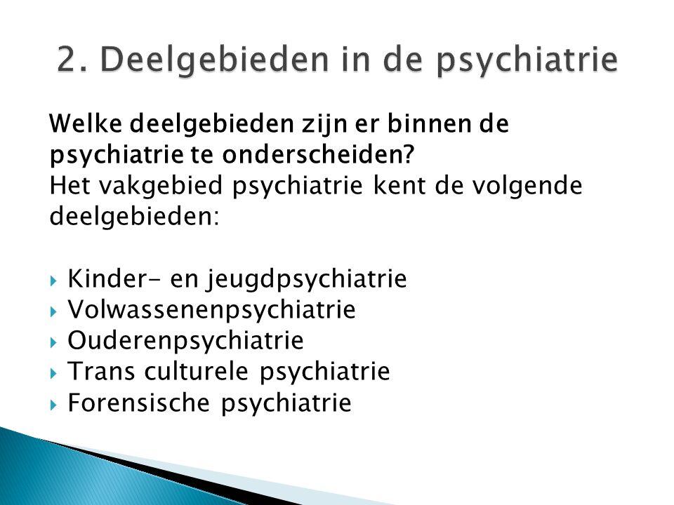 2. Deelgebieden in de psychiatrie