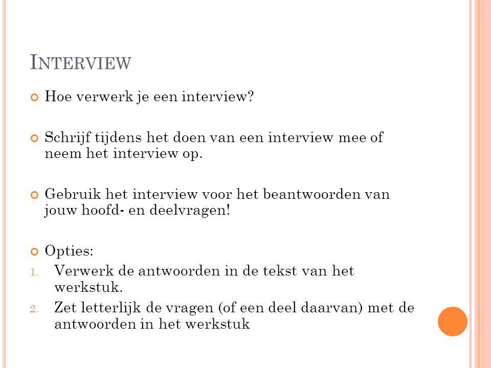 Interview Hoe verwerk je een interview