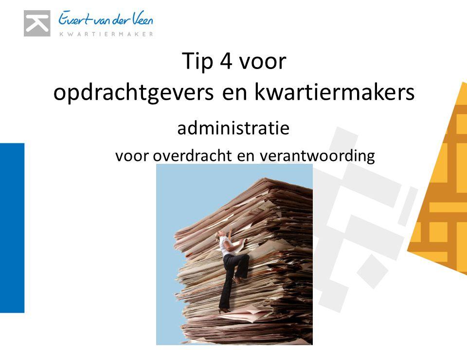 Tip 4 voor opdrachtgevers en kwartiermakers