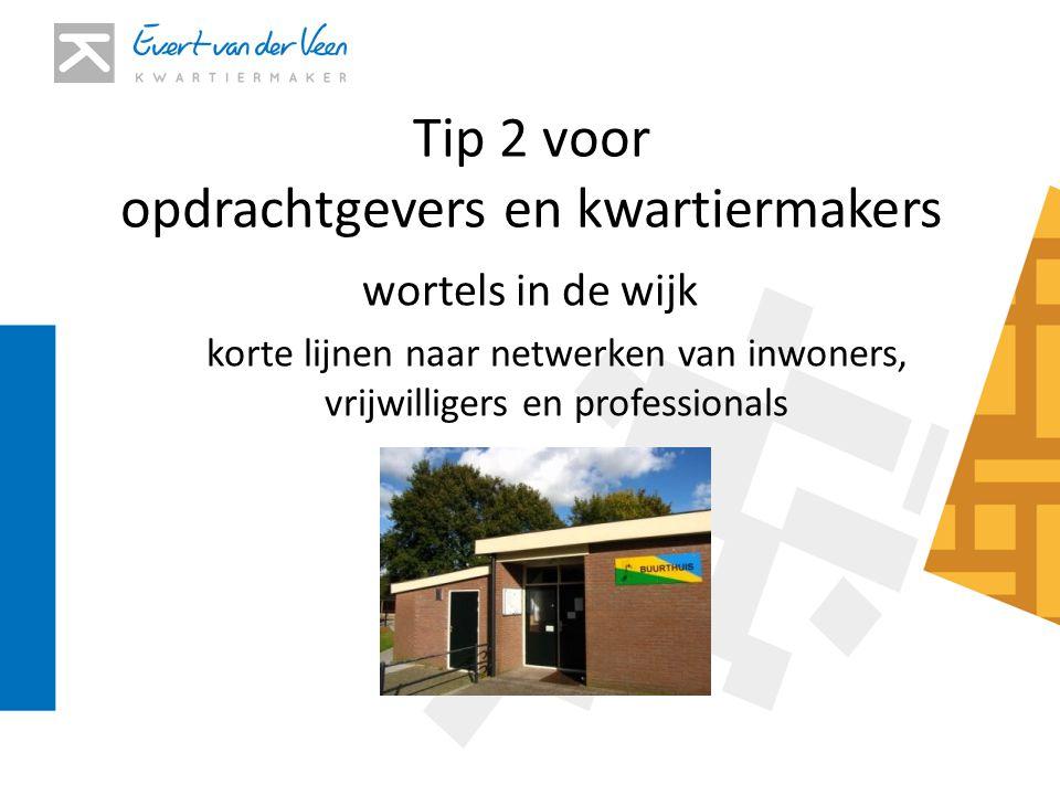 Tip 2 voor opdrachtgevers en kwartiermakers