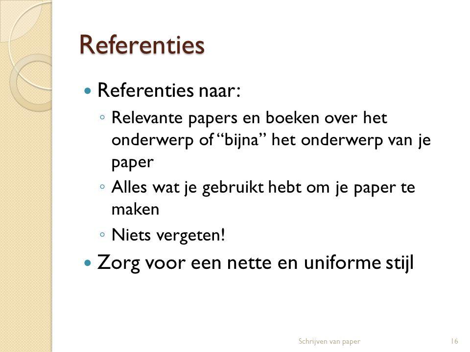 Referenties Referenties naar: Zorg voor een nette en uniforme stijl