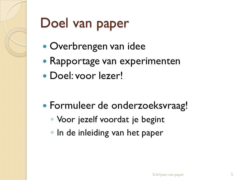 Doel van paper Overbrengen van idee Rapportage van experimenten