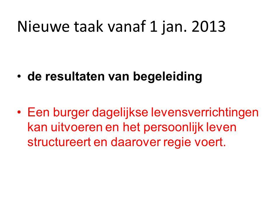 Nieuwe taak vanaf 1 jan. 2013 de resultaten van begeleiding