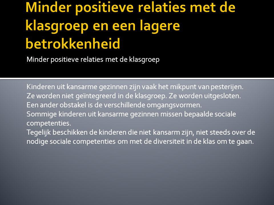 Minder positieve relaties met de klasgroep en een lagere betrokkenheid