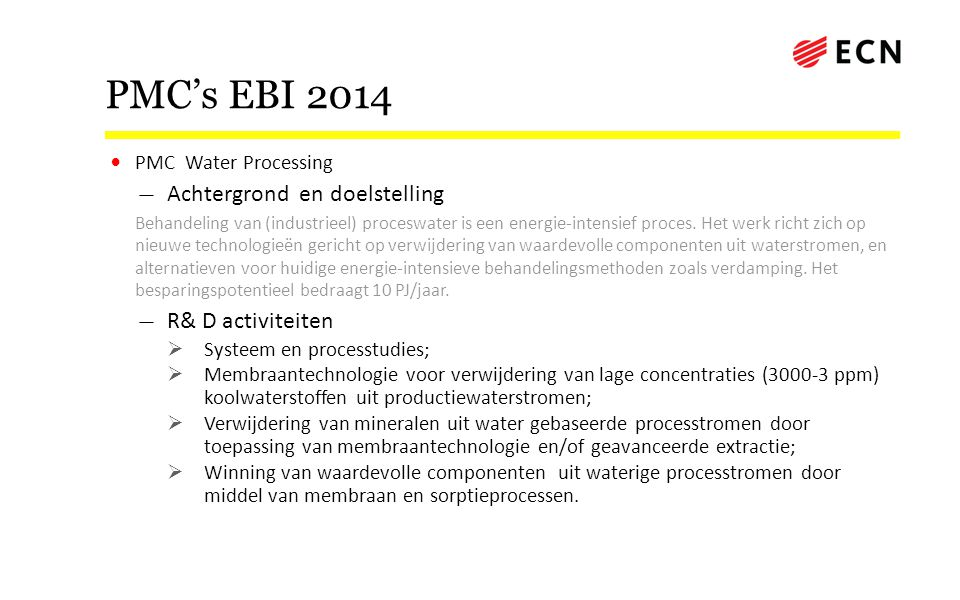 PMC's EBI 2014 Achtergrond en doelstelling R& D activiteiten