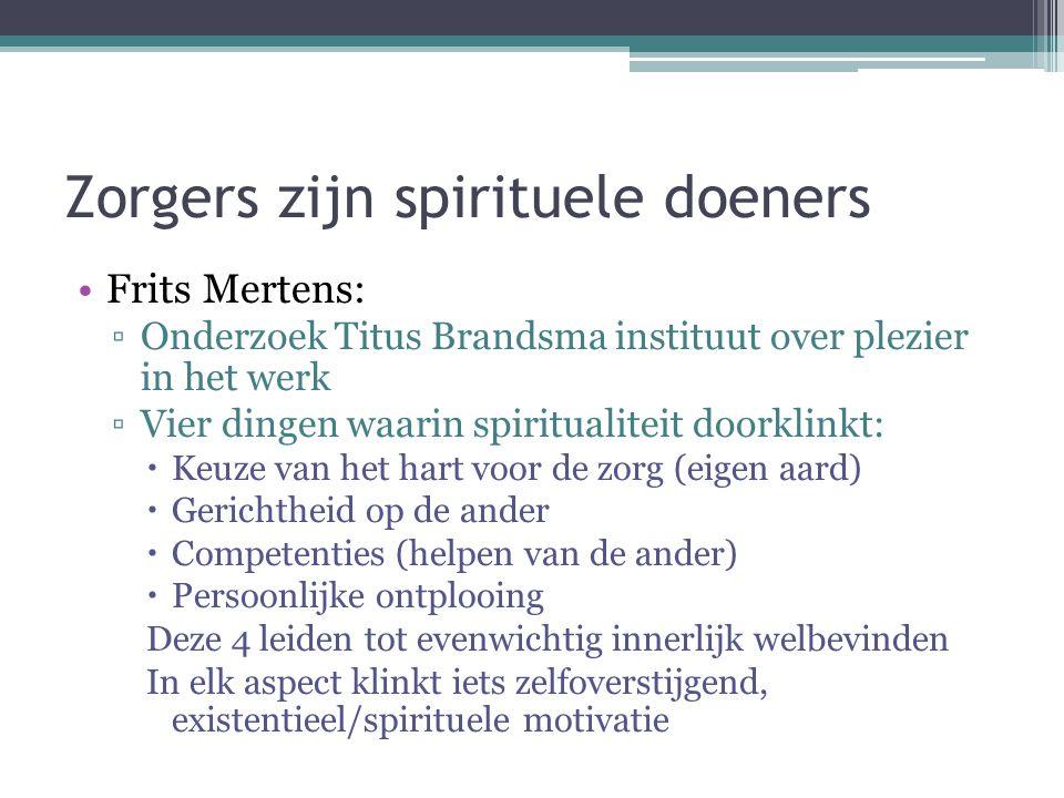 Zorgers zijn spirituele doeners