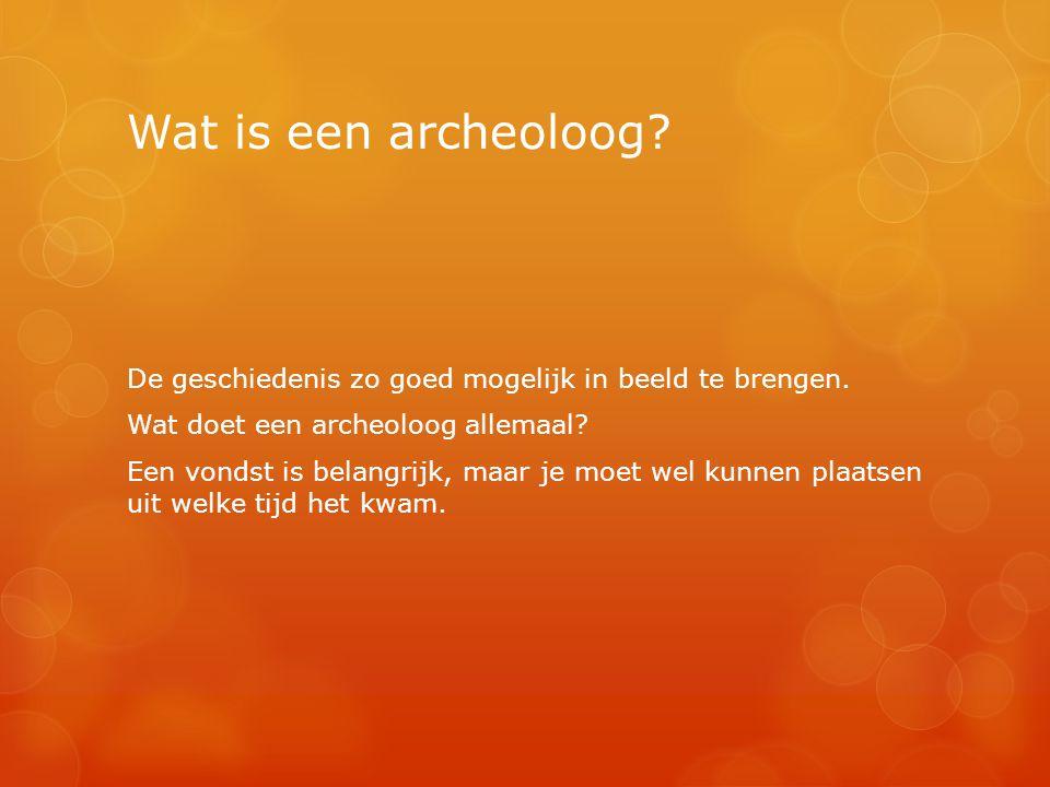 Wat is een archeoloog