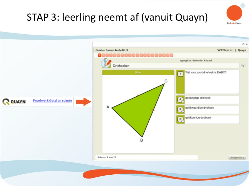 STAP 3: leerling neemt af (vanuit Quayn)