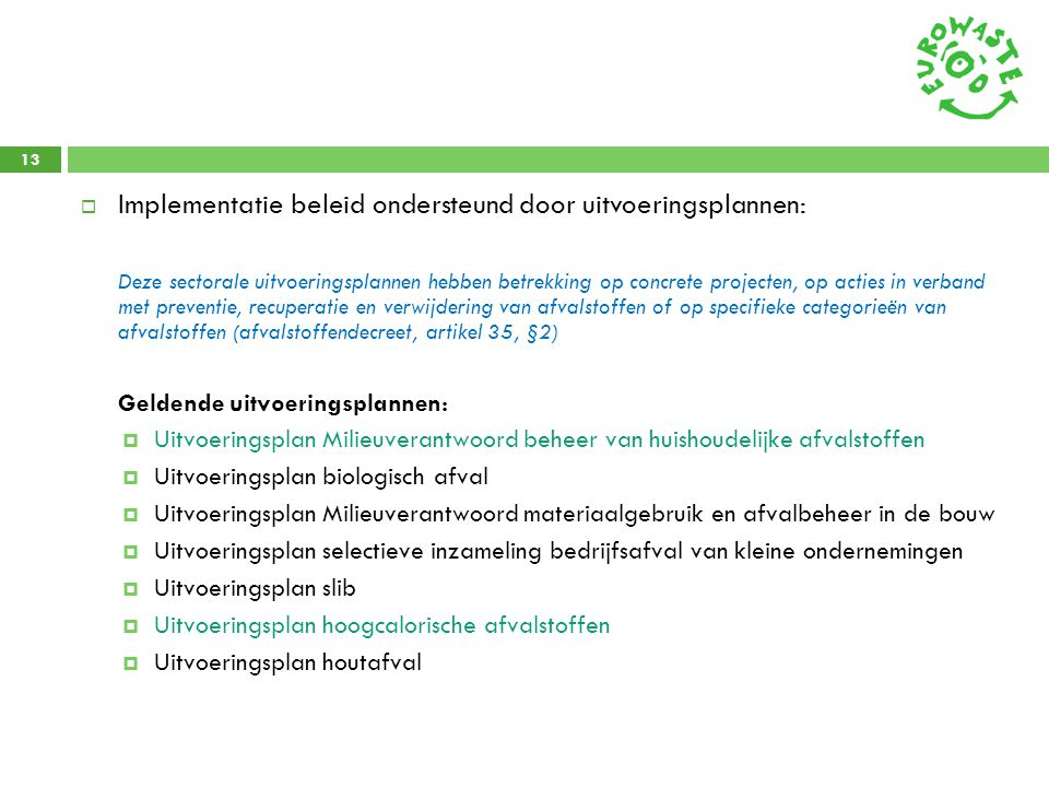 Implementatie beleid ondersteund door uitvoeringsplannen:
