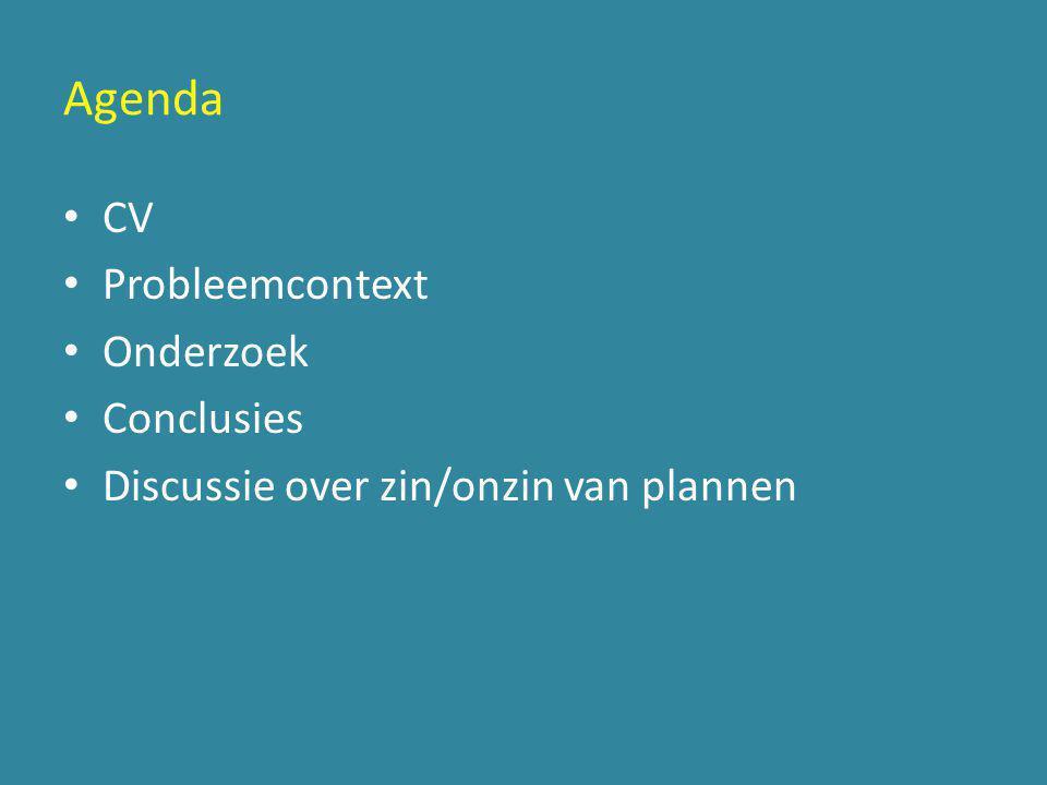 Agenda CV Probleemcontext Onderzoek Conclusies