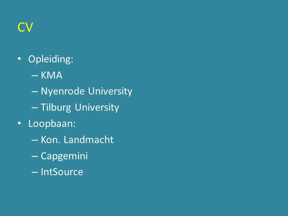 CV Opleiding: KMA Nyenrode University Tilburg University Loopbaan: