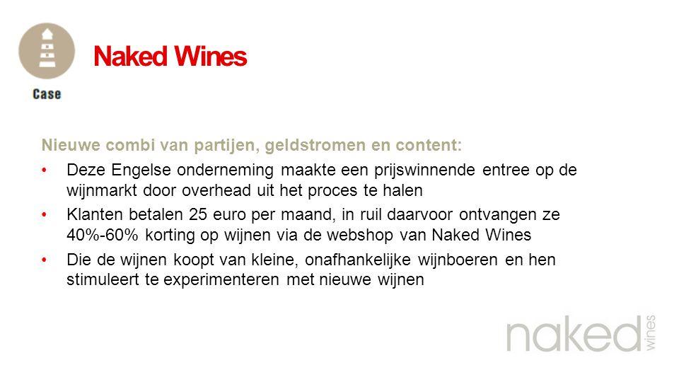 Naked Wines Nieuwe combi van partijen, geldstromen en content: