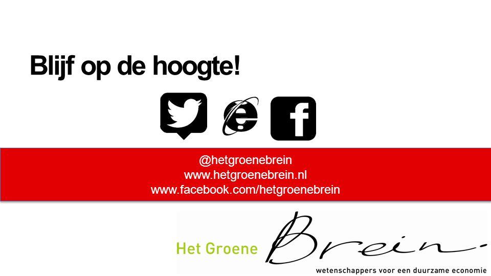 Blijf op de hoogte! @hetgroenebrein www.hetgroenebrein.nl