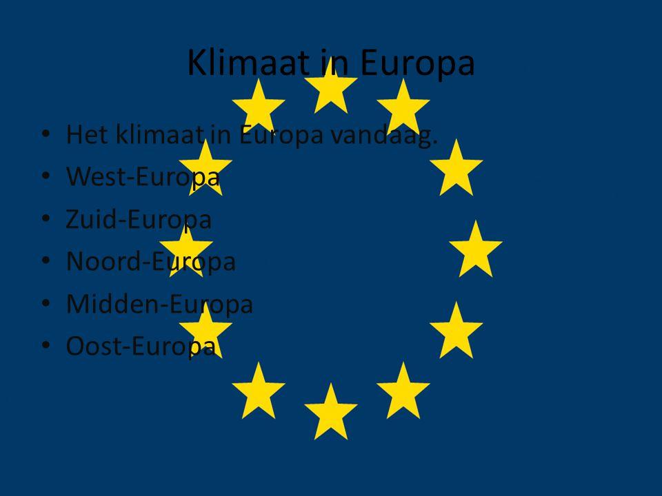 Klimaat in Europa Het klimaat in Europa vandaag. West-Europa